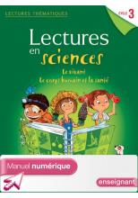 Lectures thémat. Sciences Cycle 3 Vivant, corps humain et santé - Manuel num simple enseignant -2013