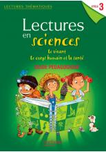 Lectures thématiques Sciences Cycle 3 - Le vivant, le corps humain et la santé - Guide - Ed 2013