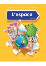 Les Dossiers Hachette Découverte du monde Cycle 2 - L'espace - Livre élève - Ed. 2014