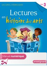 Lectures thématiques Cycle 3 - Histoire des Arts - Manuel numérique simple enseignant - Ed. 2014