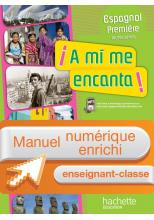 Manuel numérique A mi me encanta Espagnol 1re - Licence enseignant - Edition 2011