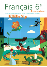 TextoCollège 6e - Français - Livre de l'élève - Edition 2005