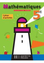 Phare Mathématiques 5e - Cahier d'activités - Edition 2006