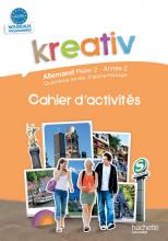 Kreativ Palier 2 Année 2 - Allemand - Cahier d'activités - Edition 2010