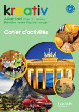 Kreativ Année 1 Palier 1 - Allemand - Cahier d'activités - Edition 2013