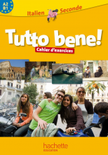 Tutto bene! 2de - Italien - Cahier d'exercices - Edition 2009
