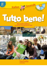 Tutto bene! 2de - Italien - Livre de l'élève avec CD audio inclus - Nouvelle édition 2010