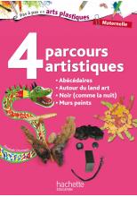 4 Parcours artistiques pour la maternelle