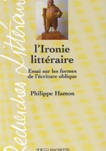 L'Ironie littéraire - Essai sur les formes de l'écriture oblique