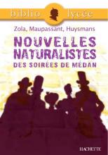 Bibliolycée - Nouvelles naturalistes des Soirées de Médan, Zola, Maupassant, Huysmans