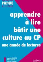 Apprendre à lire, bâtir une culture au CP - Une année de lectures