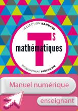 Manuel numérique Mathématiques Barbazo Tle S spécifique - Licence enseignant - éd. 2016