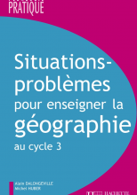 Situations - Problèmes pour enseigner la géographie au cycle 3