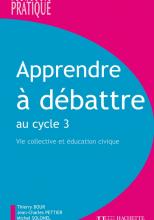 Apprendre à débattre au cycle 3 - Vie collective et éducation civique