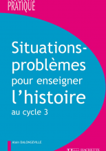 Situations - Problèmes pour enseigner l'histoire cycle 3