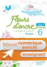 Manuel numérique Fleurs d'encre français cycle 3 / 6e - Licence enrichie enseignant - éd. 2016