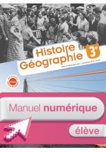 Histoire - Géographie 3e - Manuel numérique élève - Éd. 2016