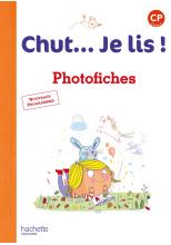 Chut... Je lis ! Méthode de lecture CP - Photofiches - Ed. 2016