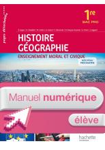 Histoire - Géographie - Enseignement moral et civique 1re Bac Pro- Manuel numérique élève