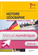 Histoire - Géo - Enseignement moral et civique - Term Bac Pro - Manuel numérique élève - Ed. 2016
