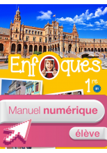 ENFOQUES - Espagnol 1re toutes séries - Manuel numérique élève simple - Éd. 2016
