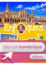 ENFOQUES - Espagnol 1re toutes séries - Manuel numérique élève simple - Éd. 2016