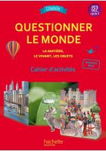 Questionner le monde du vivant, de la matière et des objets CE2 Citadelle - Cahier num enseign-2018