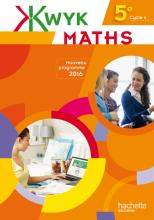 Kwyk Maths 5e - Livre élève - Edition 2016