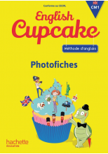 Anglais CM1 - Collection English Cupcake - Photofiches - Ed. 2016
