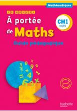 Le Nouvel A portée de maths CM1 - Guide pédagogique - Ed. 2016