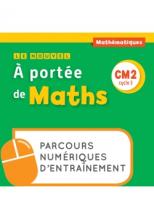Le Nouvel A portée de maths CM2 - Parcours numériques - Ed. 2019