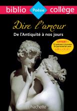 Bibliocollège - Dire l'amour de l'Antiquité à nos jours
