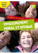 Cahier du citoyen Enseignement Moral et Civique (EMC) cycle 4 / 3e - éd. 2017