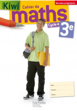 Cahier de maths Kiwi cycle 4 / 3e - éd. 2016