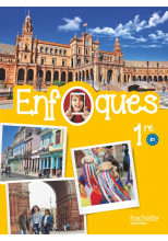 ENFOQUES - Espagnol 1re toutes séries  - Livre élève - Éd. 2016