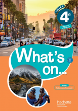 What's on... anglais cycle 4 / 4e - Livre élève - éd. 2017