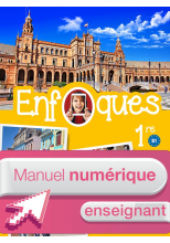ENFOQUES - Espagnol 1re toutes séries - Manuel numérique enseignant simple - Éd. 2016
