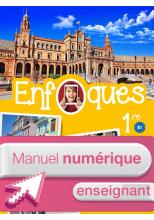 ENFOQUES - Espagnol 1re toutes séries - Manuel numérique enseignant simple - Éd. 2016