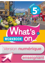 Version numérique enseignant workbook What's on... anglais cycle 4 / 5e - éd. 2017