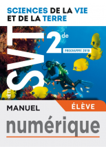 Manuel numérique  Planète SVT 2nde - Licence élève - Ed. 2019