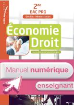 Économie Droit 2de Bac Pro (Gestion Administration) - Manuel numérique enseignant - Ed. 2017