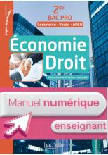 Économie Droit 2de Bac Pro (Commerce Vente ARCU) - Manuel numérique enseignant - Ed. 2017