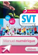 Sciences de la vie et de la Terre (SVT) 3e Prépa-Pro - Manuel numérique élève - Ed. 2017
