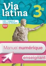 Via latina Latin - Langues et cultures de l'Antiquité - 3e - Manuel Numérique enseignant - Ed. 2017