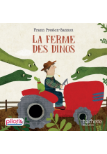 Lecture CP - Collection Pilotis - La Ferme des Dinos - Album - Edition 2019