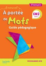 Le Nouvel A portée de mots CM2 - Guide pédagogique - Edition 2019