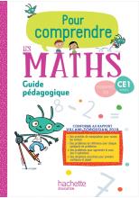 Pour comprendre les maths CE1 - Guide pédagogique - Ed. 2019