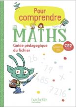Pour comprendre les maths CE2 - Guide du fichier élève - Ed. 2020