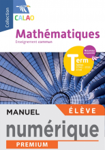 Calao Mathématiques Terminale tronc commun STMG, STHR, ST2S - Manuel Numérique élève - Éd. 2020