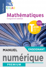 Calao Mathématiques Terminale tronc commun STMG, STHR, ST2S - Manuel numérique enseignant - Éd. 2020